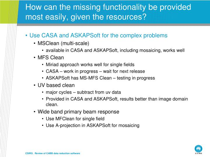 How can the missing functionality be provided most easily, given the resources?