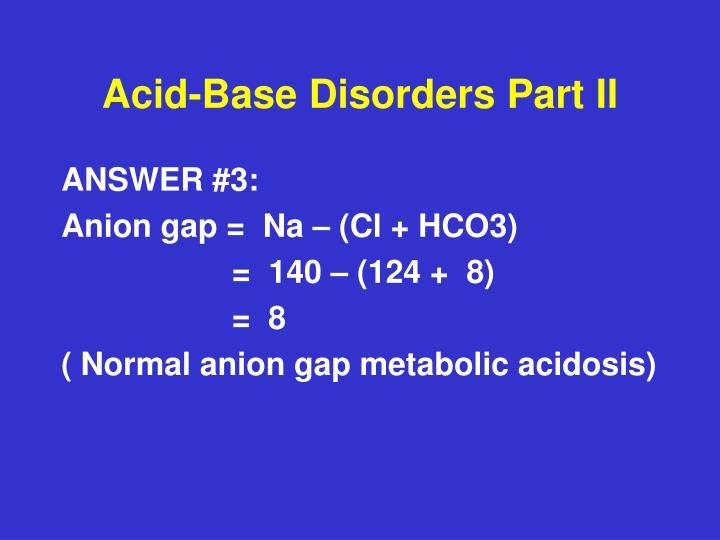 Acid-Base Disorders Part II