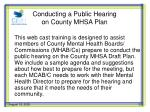 conducting a public hearing on county mhsa plan