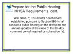 prepare for the public hearing mhsa requirements cont