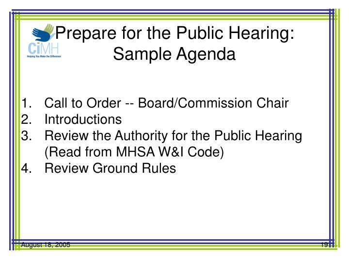 Prepare for the Public Hearing: