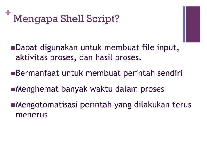 Mengapa Shell Script?