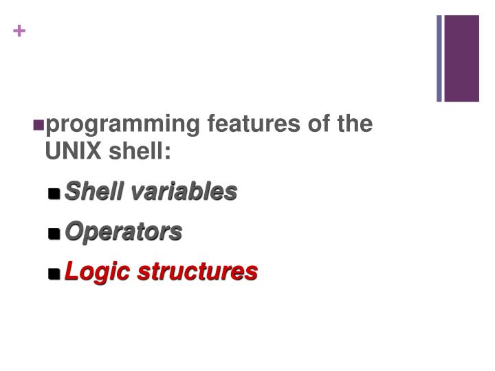 programming features of the UNIX shell: