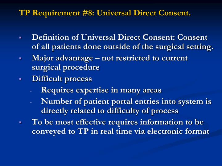TP Requirement #8: Universal Direct Consent.