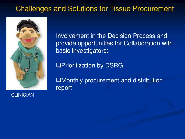 Challenges and Solutions for Tissue Procurement