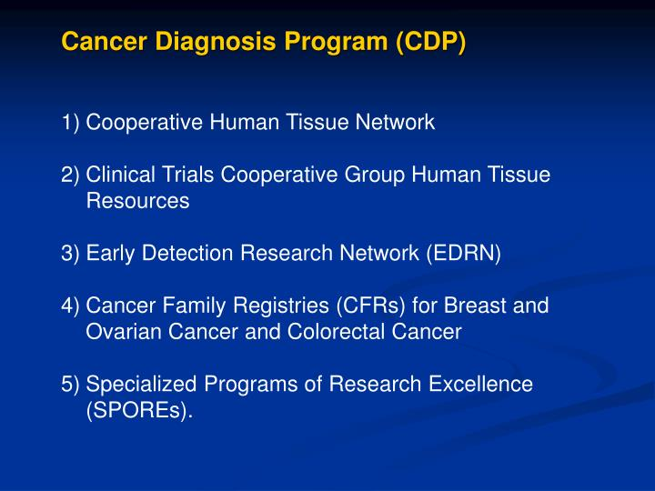 Cancer Diagnosis Program (CDP)