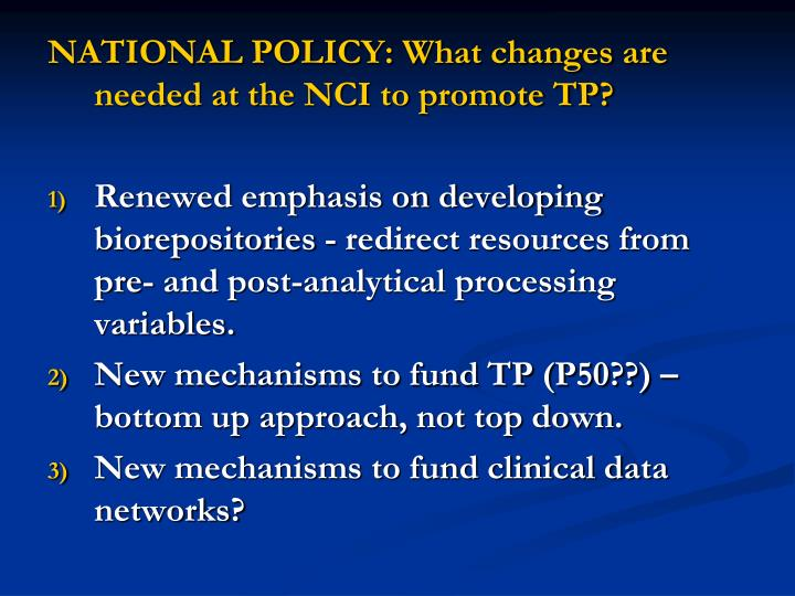 NATIONAL POLICY: What changes are needed at the NCI to promote TP?