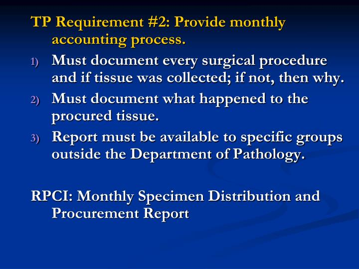 TP Requirement #2: Provide monthly accounting process.