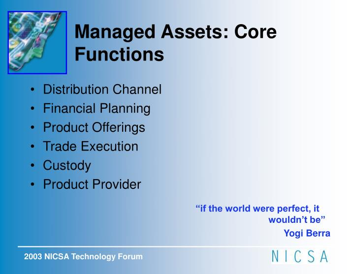 Managed Assets: Core Functions