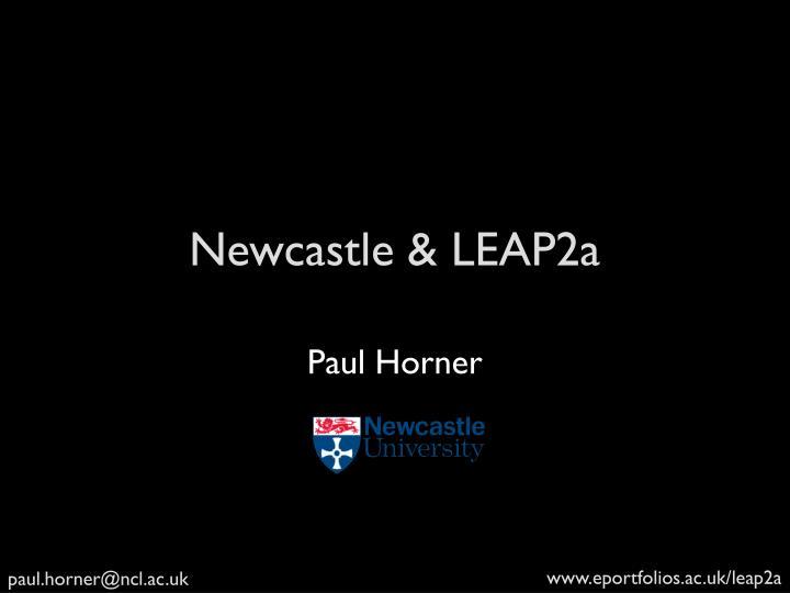 Newcastle & LEAP2a
