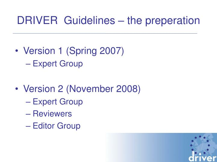 DRIVER  Guidelines – the preperation