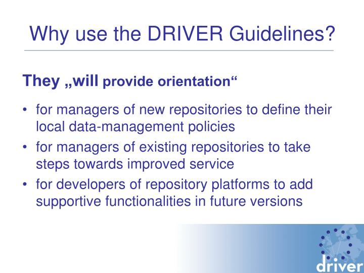 Why use the DRIVER Guidelines?
