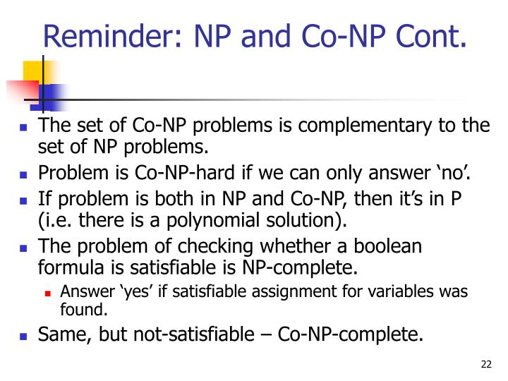 Reminder: NP and Co-NP Cont.