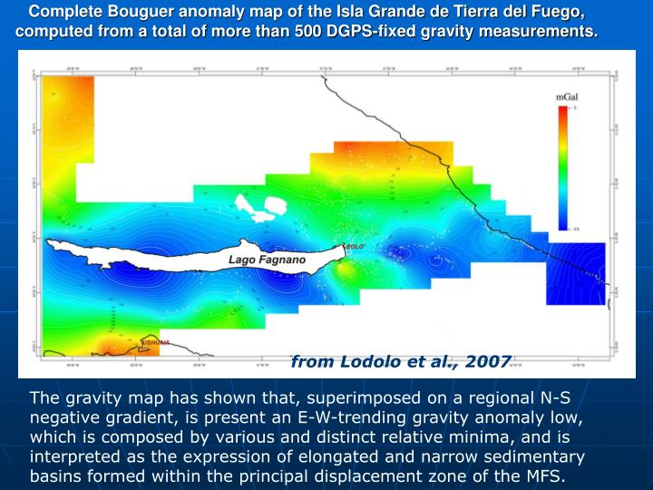 Complete Bouguer anomaly map of the Isla Grande de Tierra del Fuego, computed from a total of more than 500 DGPS-fixed gravity measurements.