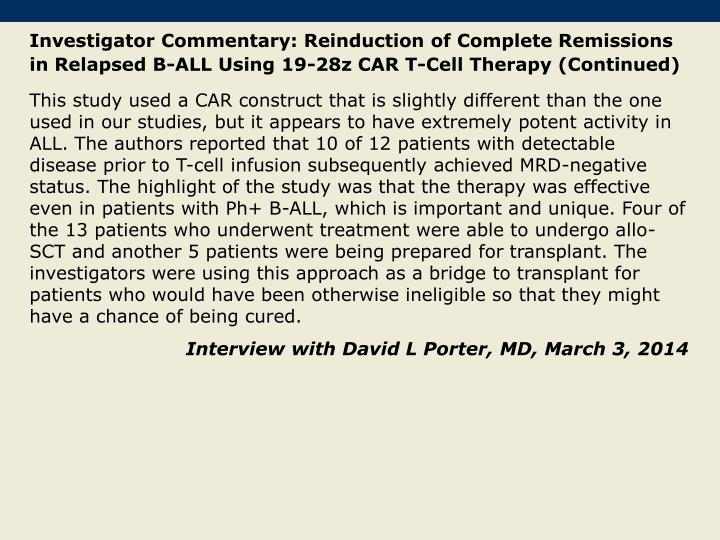 Investigator Commentary: Reinduction of Complete Remissions in Relapsed B-ALL Using 19-28z CAR T-Cell Therapy (Continued)