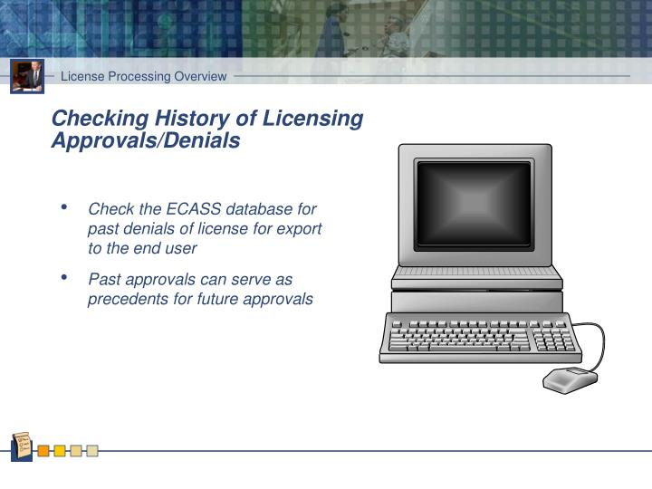 Checking History of Licensing Approvals/Denials