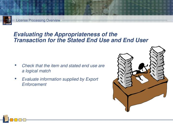 Evaluating the Appropriateness of the Transaction for the Stated End Use and End User