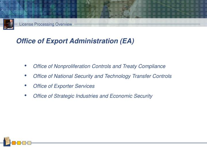 Office of Export Administration (EA)
