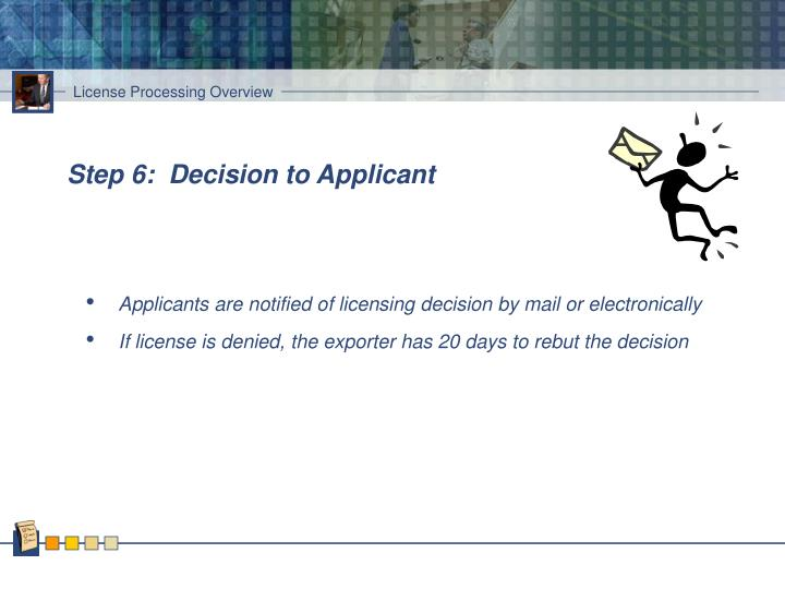 Step 6:  Decision to Applicant