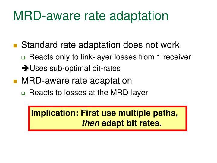 MRD-aware rate adaptation
