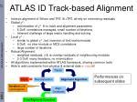 atlas id track based alignment