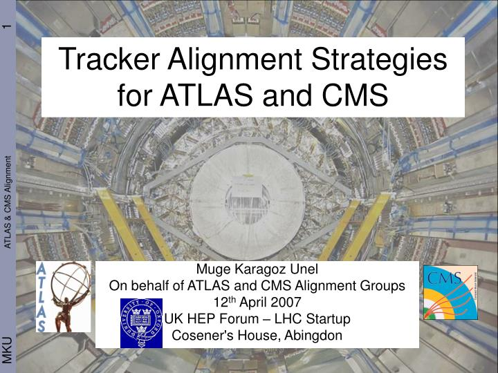Tracker alignment strategies for atlas and cms