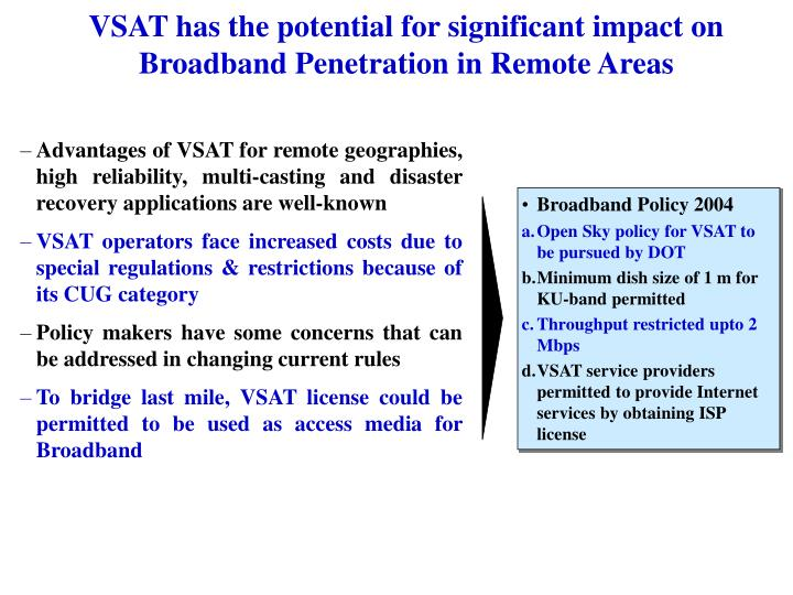 VSAT has the potential for significant impact on Broadband Penetration in Remote Areas
