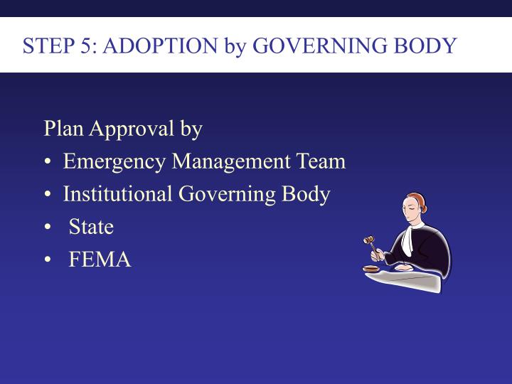 STEP 5: ADOPTION by GOVERNING BODY