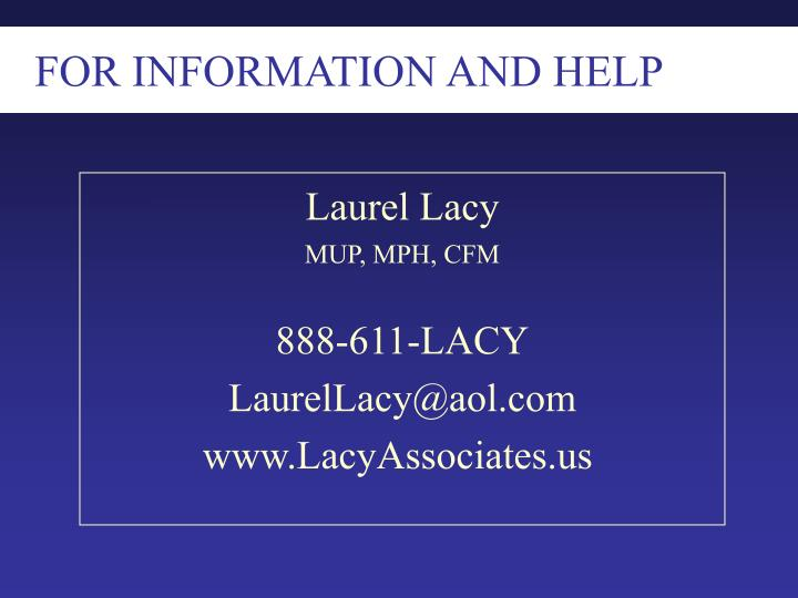 FOR INFORMATION AND HELP