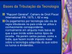 bases da tributa o da tecnologia1