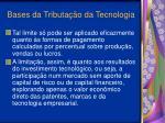 bases da tributa o da tecnologia11