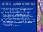 bases da tributa o da tecnologia14