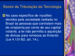 bases da tributa o da tecnologia15
