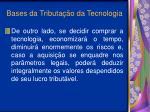 bases da tributa o da tecnologia21