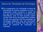 bases da tributa o da tecnologia22