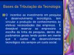 bases da tributa o da tecnologia23
