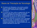 bases da tributa o da tecnologia9