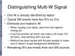 distinguishing multi w signal
