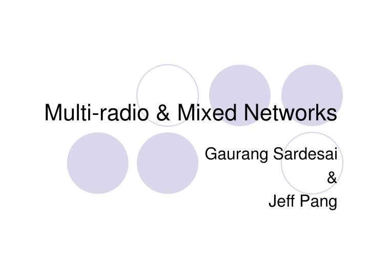Multi radio mixed networks
