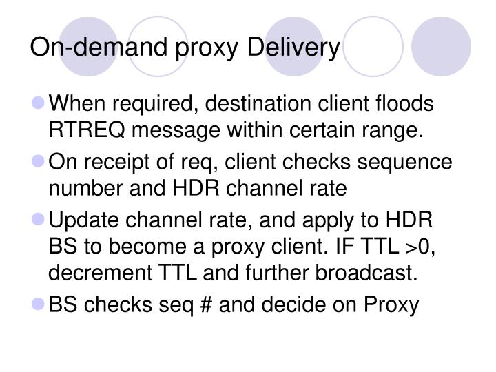 On-demand proxy Delivery