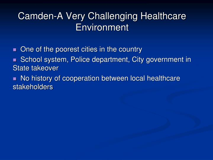 Camden-A Very Challenging Healthcare Environment