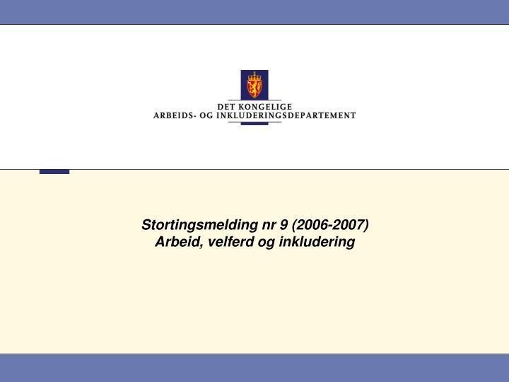 Stortingsmelding nr 9 (2006-2007)