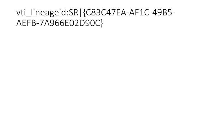 vti_lineageid:SR|{C83C47EA-AF1C-49B5-AEFB-7A966E02D90C}