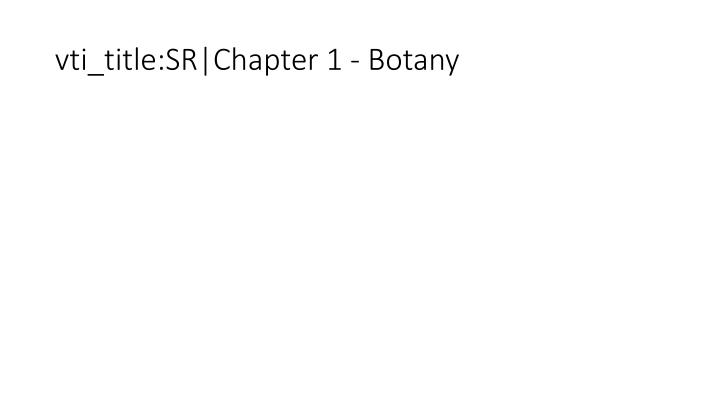 vti_title:SR|Chapter 1 - Botany