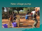 new village pump