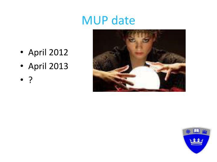 MUP date