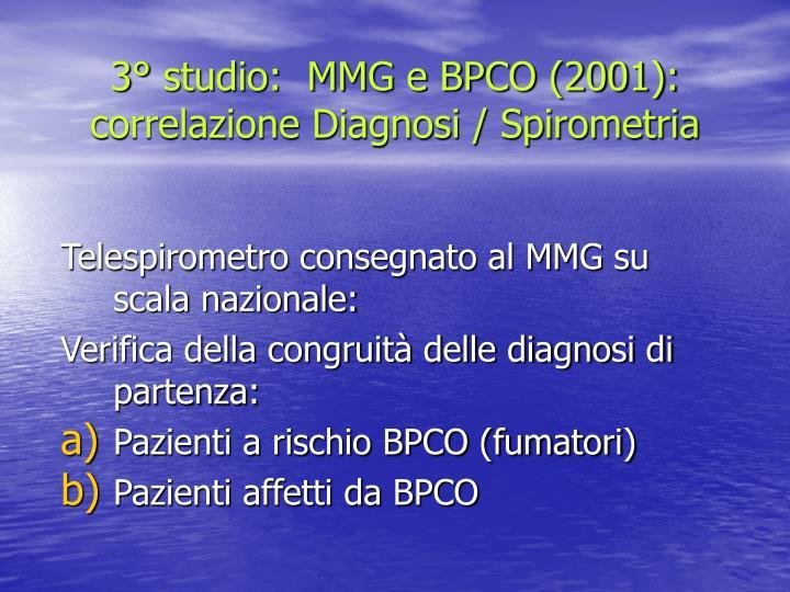 3° studio:  MMG e BPCO (2001): correlazione Diagnosi / Spirometria