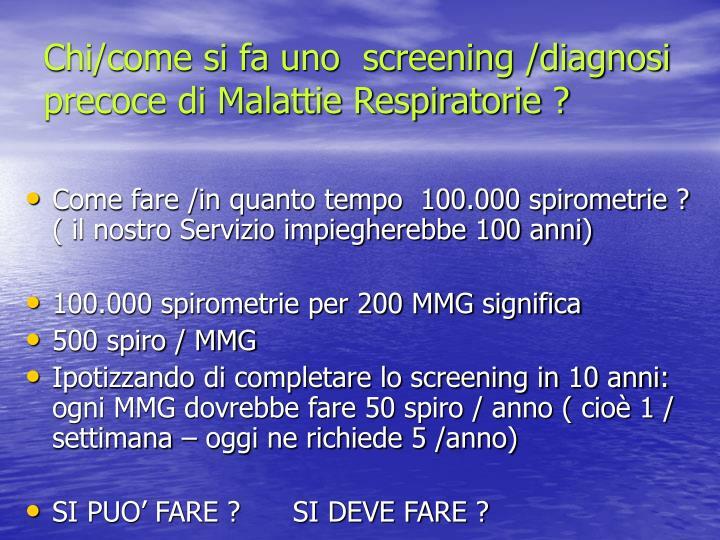 Chi/come si fa uno  screening /diagnosi precoce di Malattie Respiratorie ?