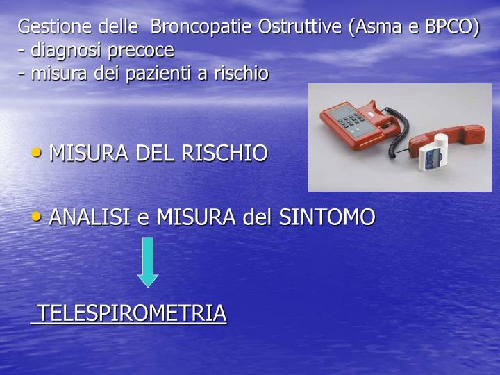 Gestione delle  Broncopatie Ostruttive (Asma e BPCO)