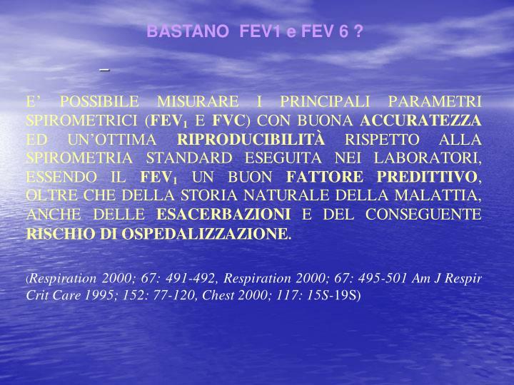 BASTANO  FEV1 e FEV 6 ?